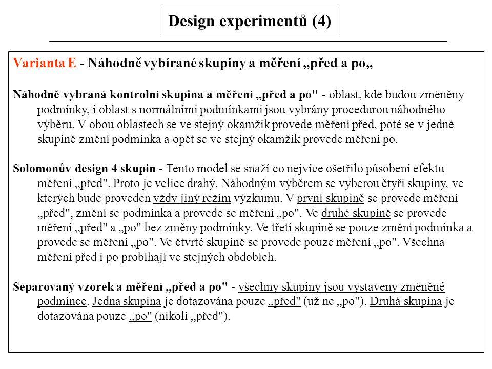 """Design experimentů (4) Varianta E - Náhodně vybírané skupiny a měření """"před a po"""" Náhodně vybraná kontrolní skupina a měření """"před a po"""