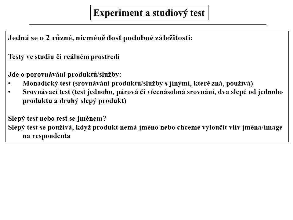 Experiment a studiový test Jedná se o 2 různé, nicméně dost podobné záležitosti: Testy ve studiu či reálném prostředí Jde o porovnávání produktů/služb
