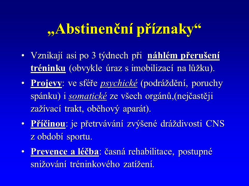 """""""Abstinenční příznaky"""" Vznikají asi po 3 týdnech při náhlém přerušení tréninku (obvykle úraz s imobilizací na lůžku).Vznikají asi po 3 týdnech při náh"""