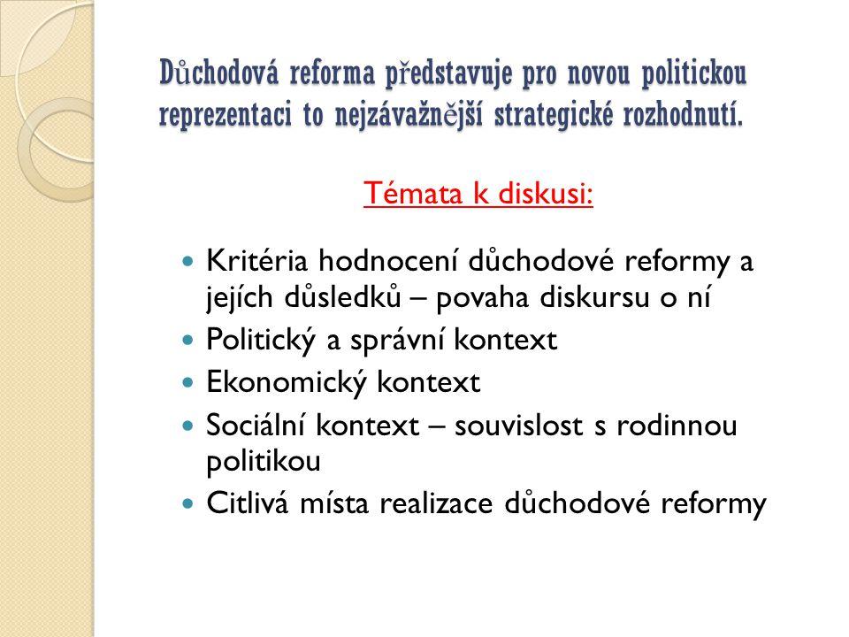 D ů chodová reforma p ř edstavuje pro novou politickou reprezentaci to nejzávažn ě jší strategické rozhodnutí.