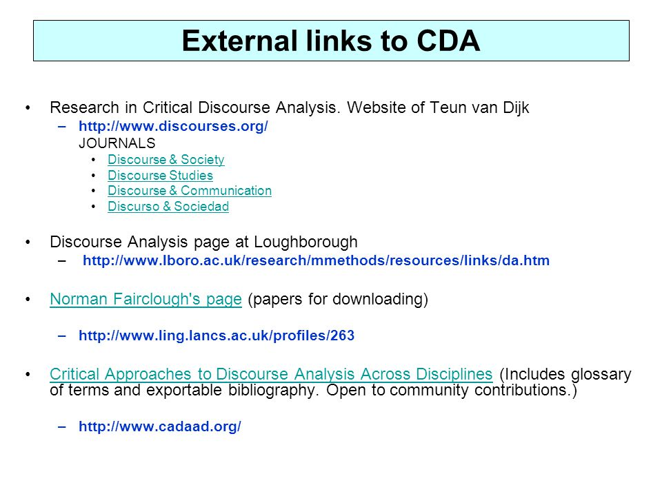 External links to CDA Research in Critical Discourse Analysis.