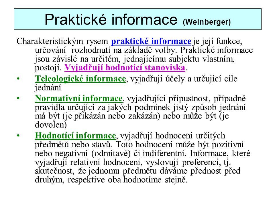 Praktické informace (Weinberger) Charakteristickým rysem praktické informace je její funkce, určování rozhodnutí na základě volby.