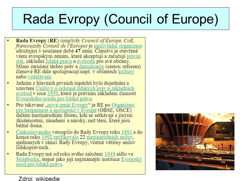 Rada Evropy (Council of Europe) Rada Evropy (RE) (anglicky Council of Europe, CoE, francouzsky Conseil de l'Europe) je mezivládní organizace sdružujíc