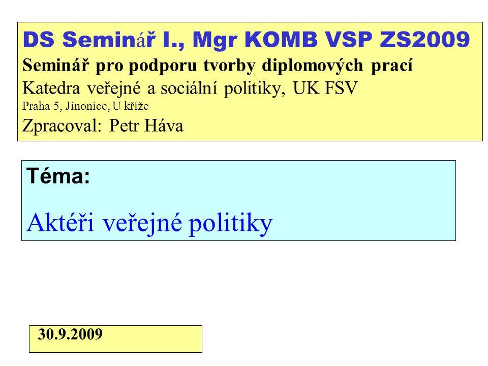 DS Semin á ř I., Mgr KOMB VSP ZS2009 Seminář pro podporu tvorby diplomových prací Katedra veřejné a sociální politiky, UK FSV Praha 5, Jinonice, U kří