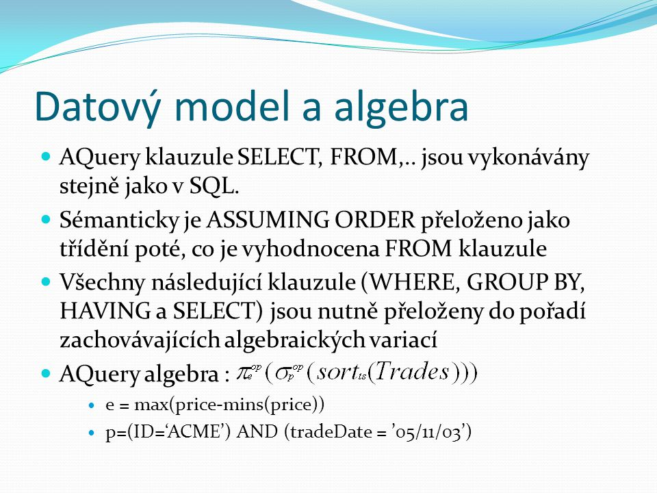 Datový model a algebra AQuery klauzule SELECT, FROM,..