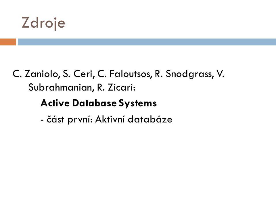Zdroje C. Zaniolo, S. Ceri, C. Faloutsos, R. Snodgrass, V.
