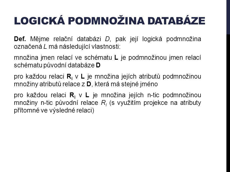 LOGICKÁ PODMNOŽINA DATABÁZE Def.