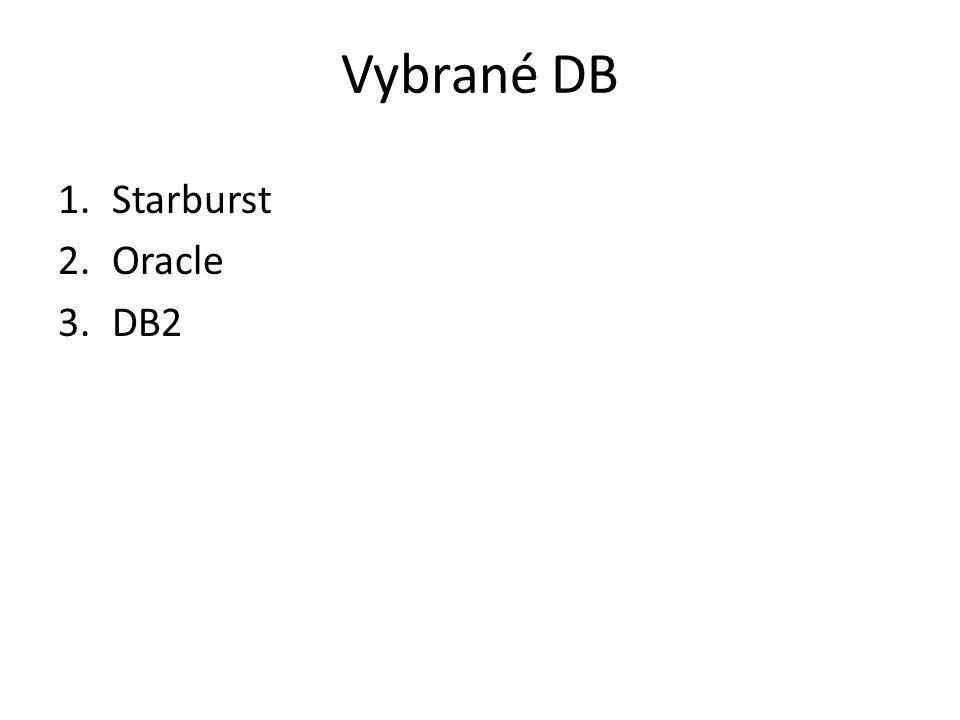 Vybrané DB 1.Starburst 2.Oracle 3.DB2