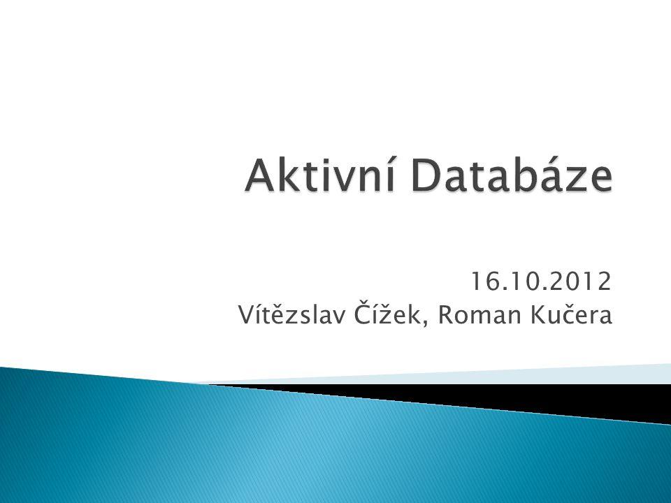  Co jsou aktivní databáze?  Syntax a sémantika  Příklady použití  Shrnutí