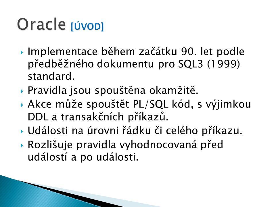  Implementace během začátku 90. let podle předběžného dokumentu pro SQL3 (1999) standard.