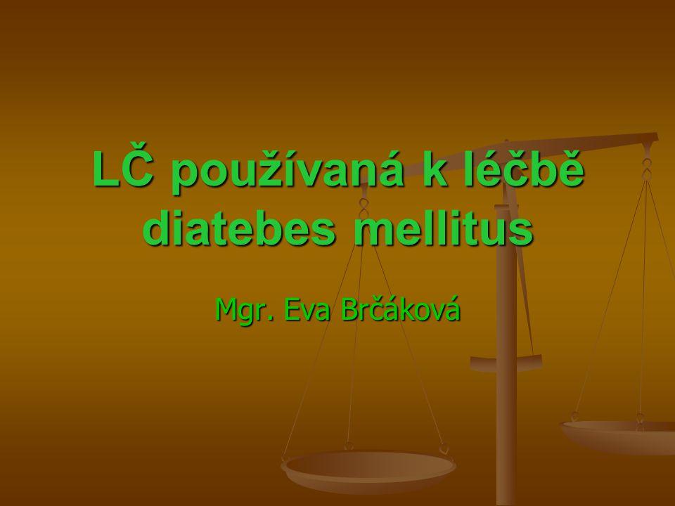 LČ používaná k léčbě diatebes mellitus Mgr. Eva Brčáková