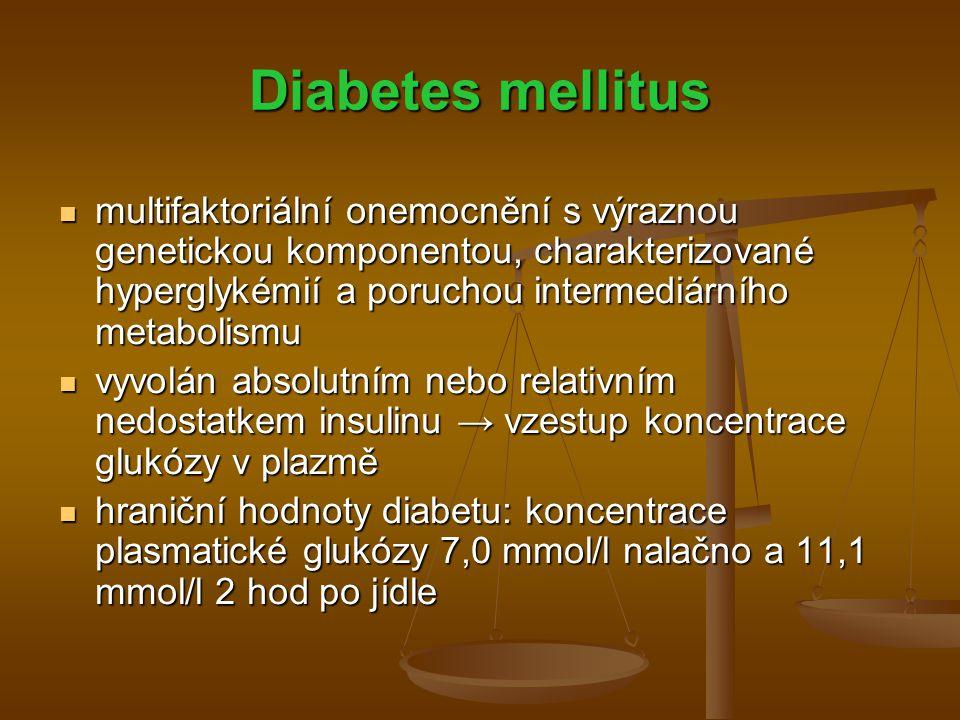 Diabetes mellitus multifaktoriální onemocnění s výraznou genetickou komponentou, charakterizované hyperglykémií a poruchou intermediárního metabolismu