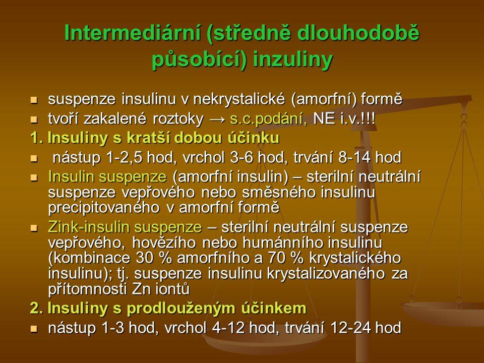 Intermediární (středně dlouhodobě působící) inzuliny suspenze insulinu v nekrystalické (amorfní) formě suspenze insulinu v nekrystalické (amorfní) for