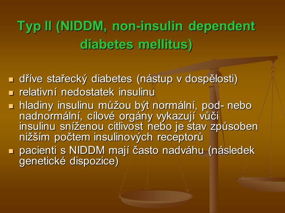  Genetické defekty (mutace glukokinasy, mutace mitochondriálního přenašeče, aj.) NIDDM bez genetické dispozice NIDDM bez genetické dispozice při pankreatitidě při pankreatitidě zvýšená sekrece hormonů: zvýšená sekrece hormonů:somatotropingestageny hormony štítné žlázy glukagon glukokortikoidy (při Cushingově chorobě, stresu – steroidní diabetes) Faktory vzniku NIDDM