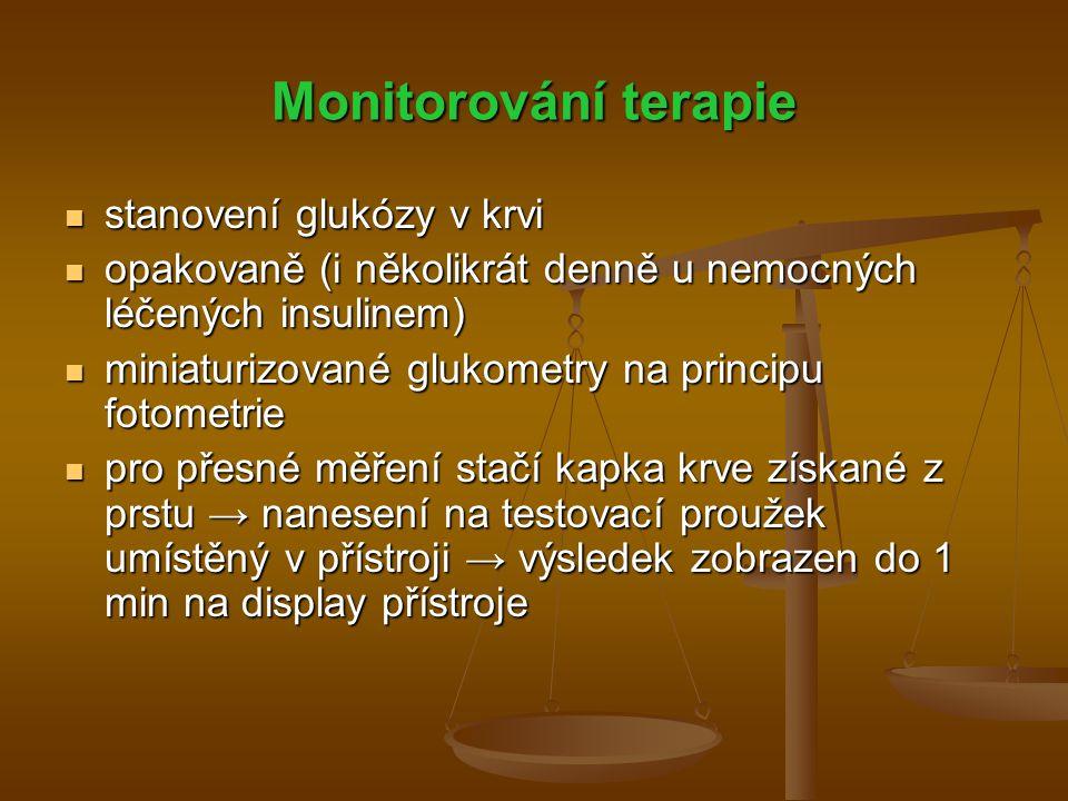Monitorování terapie stanovení glukózy v krvi stanovení glukózy v krvi opakovaně (i několikrát denně u nemocných léčených insulinem) opakovaně (i něko