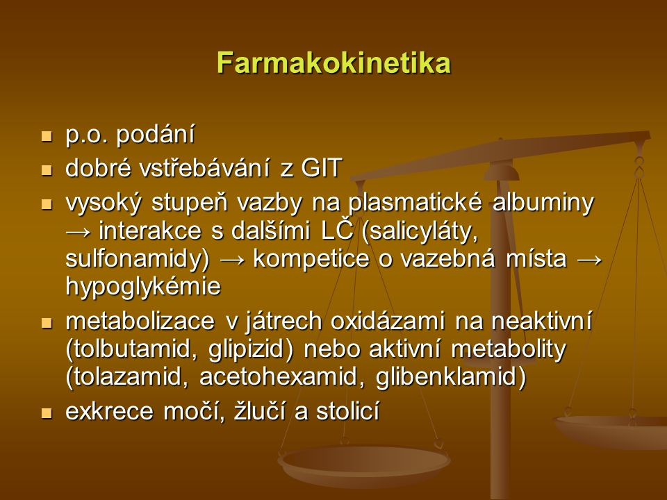 Farmakokinetika p.o. podání p.o. podání dobré vstřebávání z GIT dobré vstřebávání z GIT vysoký stupeň vazby na plasmatické albuminy → interakce s dalš