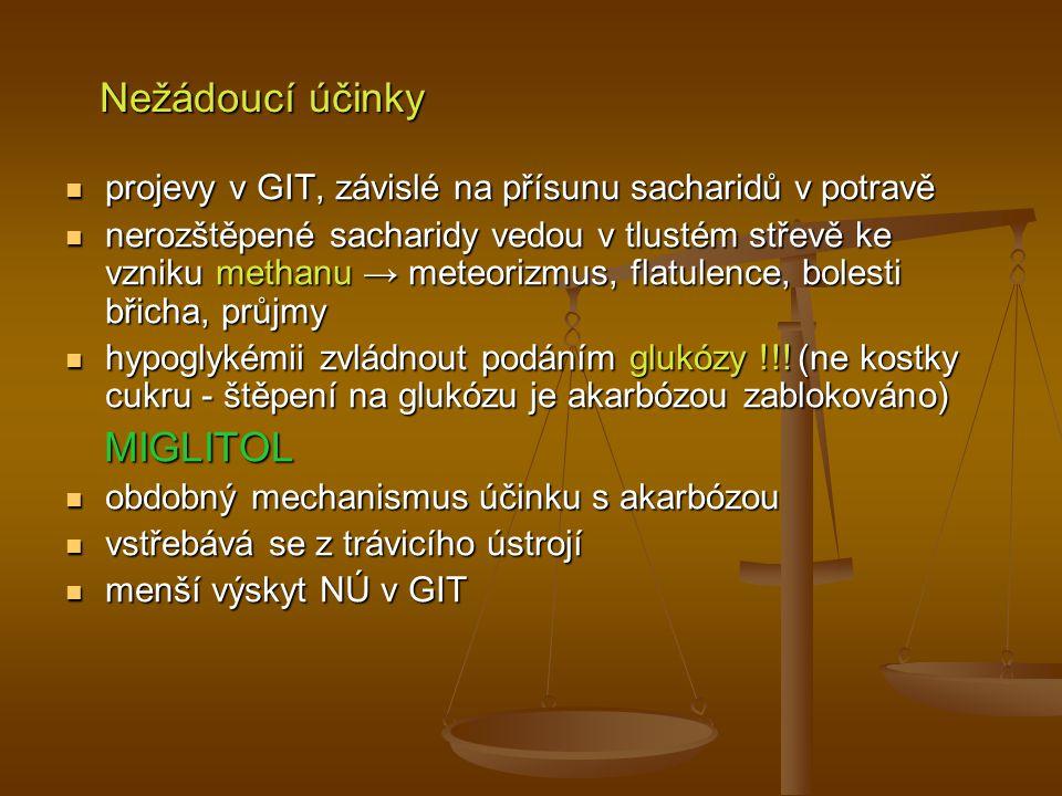 Nežádoucí účinky Nežádoucí účinky projevy v GIT, závislé na přísunu sacharidů v potravě projevy v GIT, závislé na přísunu sacharidů v potravě nerozště
