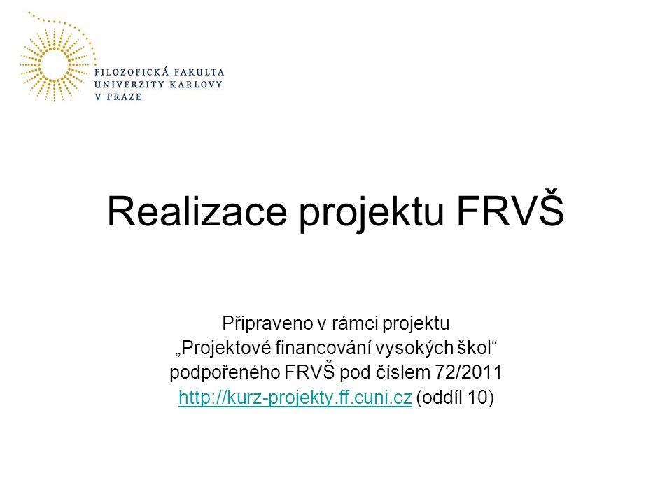 """Připraveno v rámci projektu """"Projektové financování vysokých škol podpořeného FRVŠ pod číslem 72/2011 http://kurz-projekty.ff.cuni.czhttp://kurz-projekty.ff.cuni.cz (oddíl 10) Realizace projektu FRVŠ"""