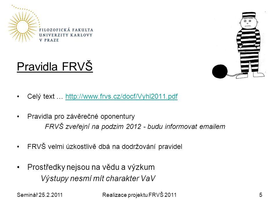 Seminář 25.2.2011Realizace projektu FRVŠ 201116 Materiál … neinvestice (do 40 tis.