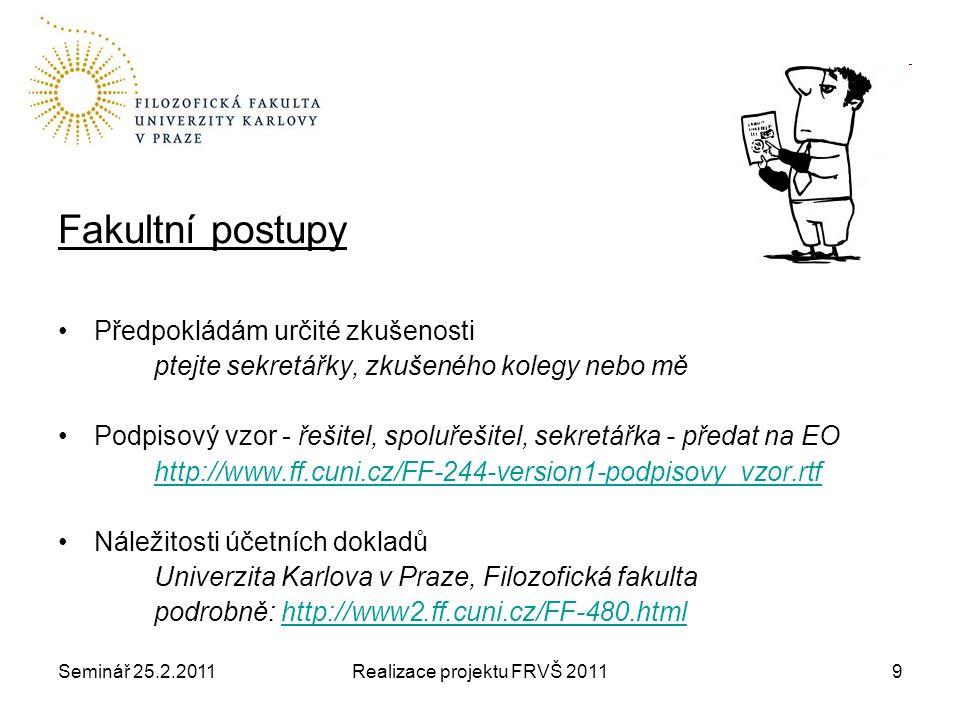 Seminář 25.2.2011Realizace projektu FRVŠ 201120 Investiční projekty okruhu A V r.