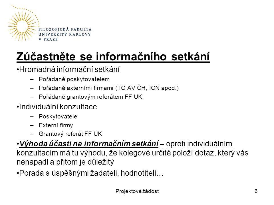 Zúčastněte se informačního setkání Hromadná informační setkání –Pořádané poskytovatelem –Pořádané externími firmami (TC AV ČR, ICN apod.) –Pořádané gr