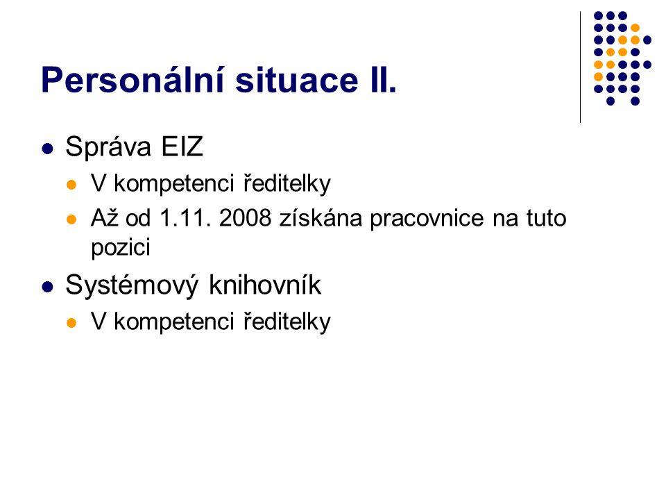 Personální situace II. Správa EIZ V kompetenci ředitelky Až od 1.11.