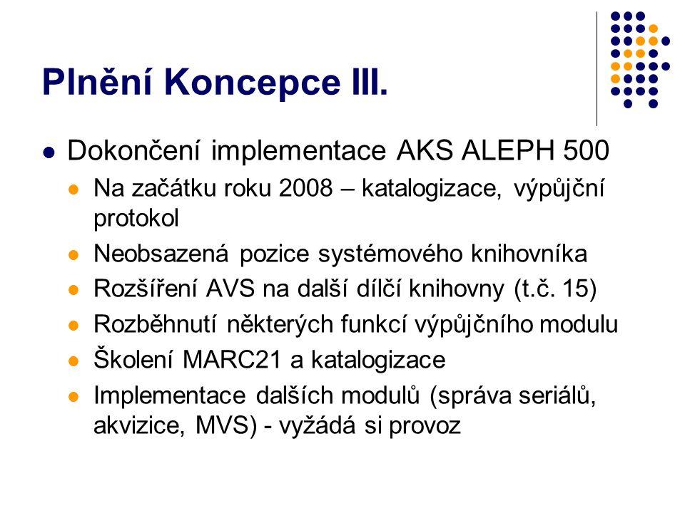 Plnění Koncepce III.