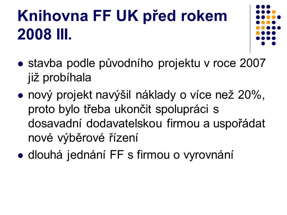 Knihovna FF v roce 2008 1.2.2008 – změna na pozici vedoucího SVI FF UK 15.2.