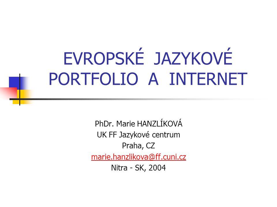 EVROPSKÉ JAZYKOVÉ PORTFOLIO A INTERNET PhDr.
