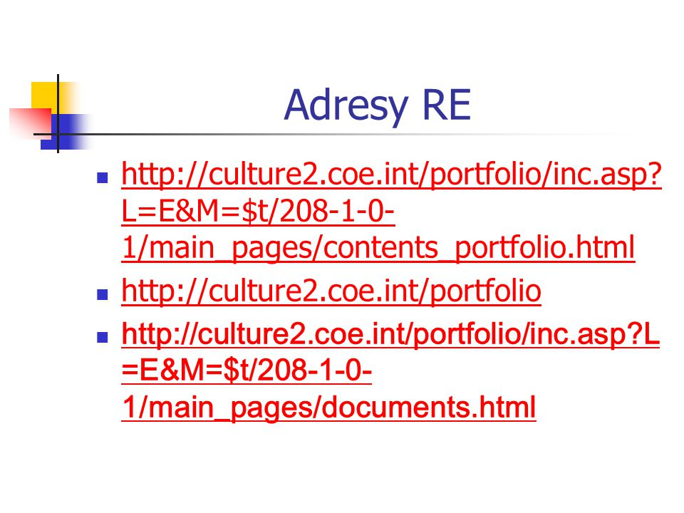 Adresy RE http://culture2.coe.int/portfolio/inc.asp? L=E&M=$t/208-1-0- 1/main_pages/contents_portfolio.html http://culture2.coe.int/portfolio/inc.asp?