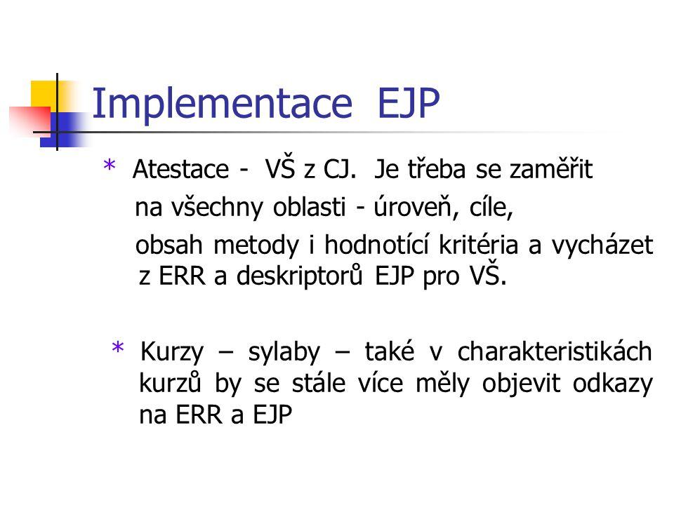 Implementace EJP * Atestace - VŠ z CJ.