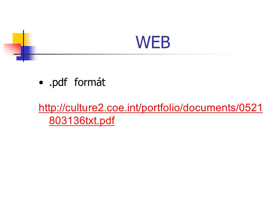 WEB.pdf formát http://culture2.coe.int/portfolio/documents/0521 803136txt.pdf