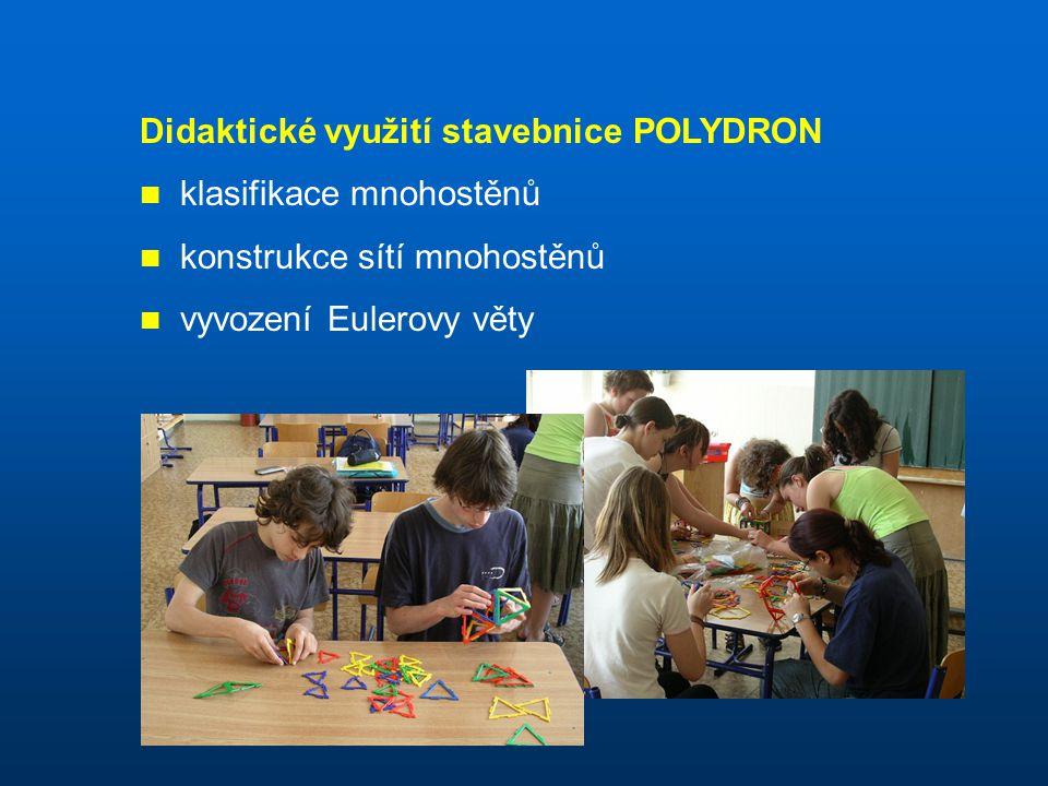 Didaktické využití stavebnice POLYDRON klasifikace mnohostěnů konstrukce sítí mnohostěnů vyvození Eulerovy věty