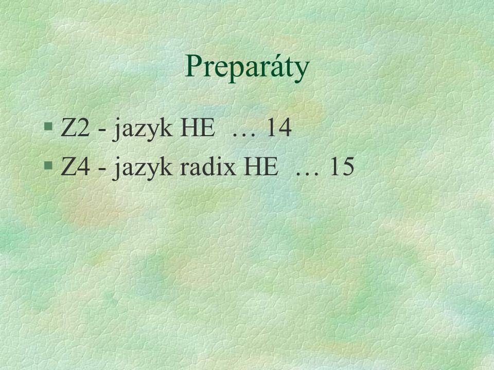 Preparáty §Z2 - jazyk HE … 14 §Z4 - jazyk radix HE … 15