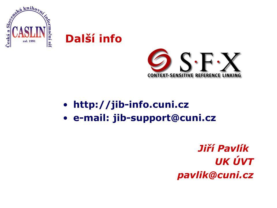 Další info http://jib-info.cuni.cz e-mail: jib-support@cuni.cz Jiří Pavlík UK ÚVT pavlik@cuni.cz