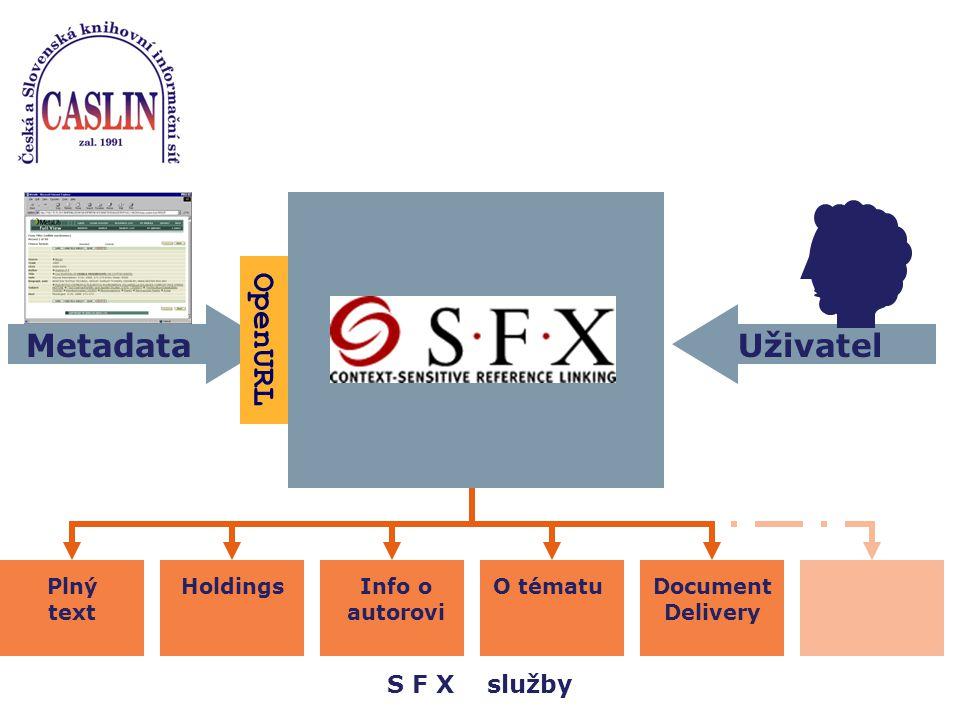 Plný text HoldingsDocument Delivery O tématuInfo o autorovi S F X služby Uživatel Metadata OpenURL