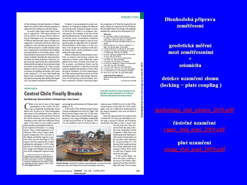 madariaga_etal_science_2010.pdf částečné uzamčení vigny_etal_pepi_2009.pdf plné uzamčení ruegg_etal_pepi_2009.pdf Dlouhodobá příprava zemětřesení geod