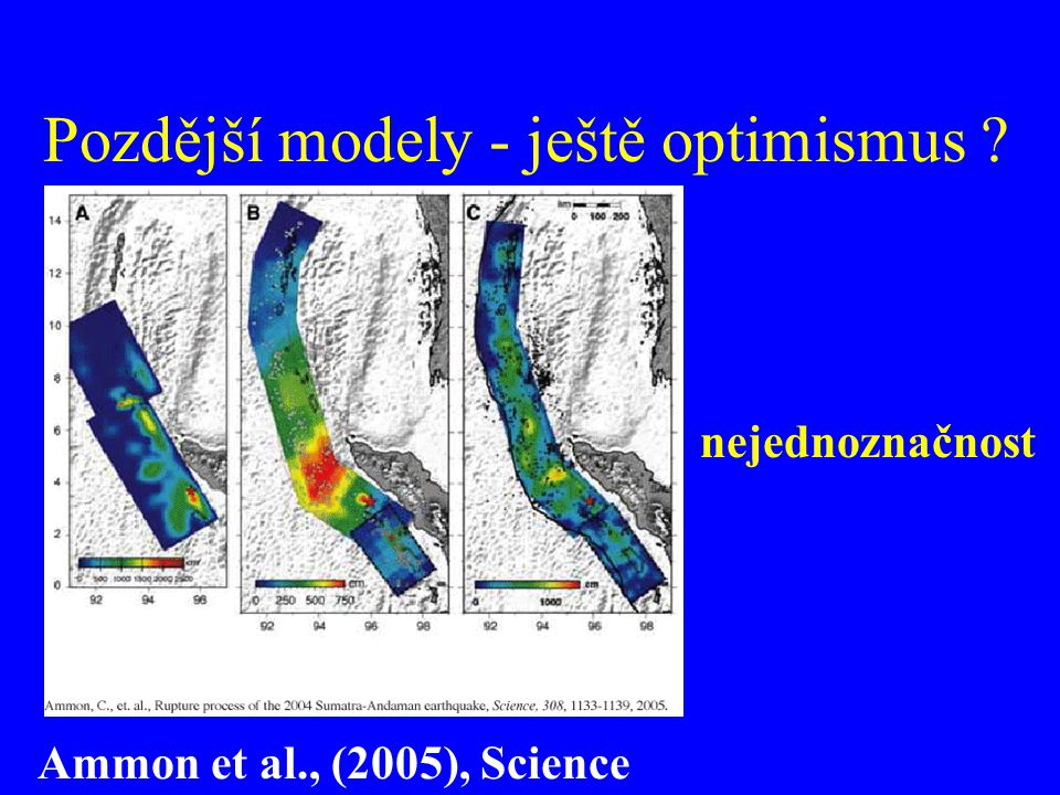 Pozdější modely - ještě optimismus ? Ammon et al., (2005), Science nejednoznačnost