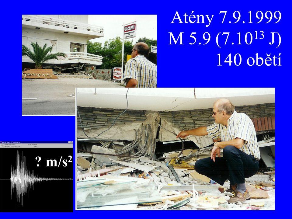 13 Atény 7.9.1999 M 5.9 (7.10 13 J) 140 obětí ? m/s 2