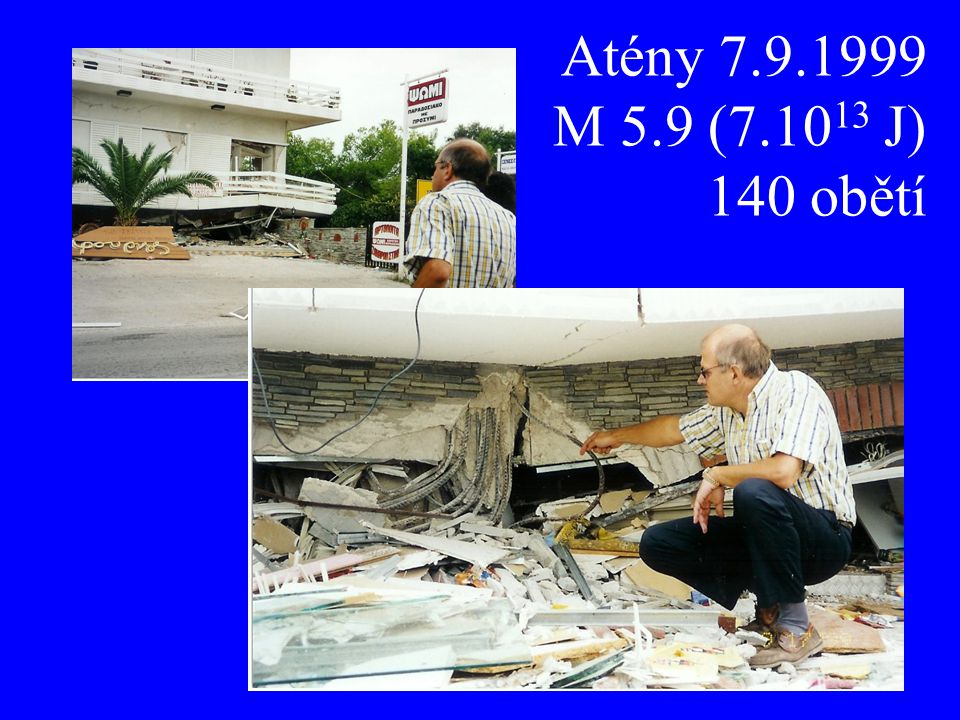 14 Atény 7.9.1999 M 5.9 (7.10 13 J) 140 obětí