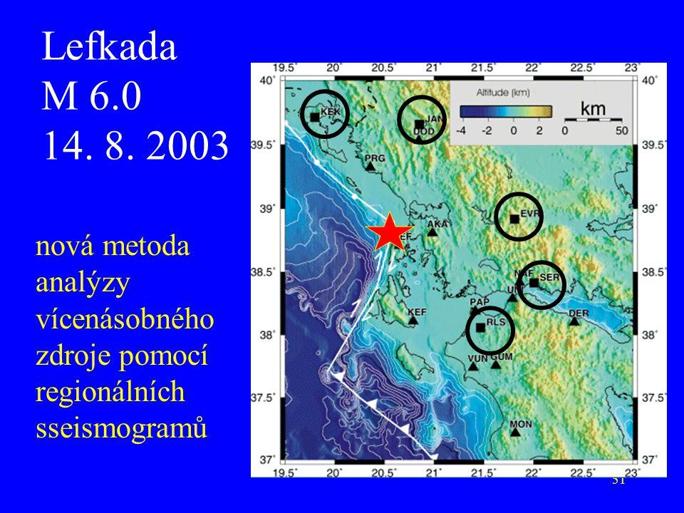 51 Lefkada M 6.0 14. 8. 2003 nová metoda analýzy vícenásobného zdroje pomocí regionálních sseismogramů