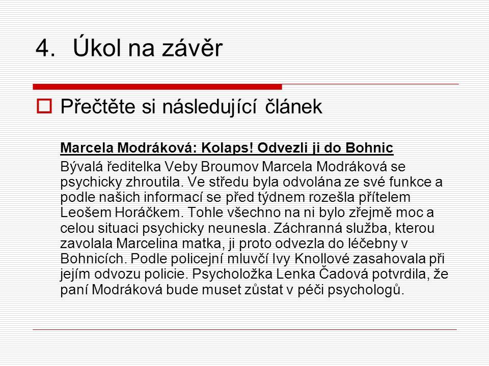 4.Úkol na závěr  Přečtěte si následující článek Marcela Modráková: Kolaps.