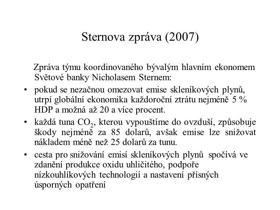 Sternova zpráva (2007) Zpráva týmu koordinovaného bývalým hlavním ekonomem Světové banky Nicholasem Sternem: pokud se nezačnou omezovat emise skleníko