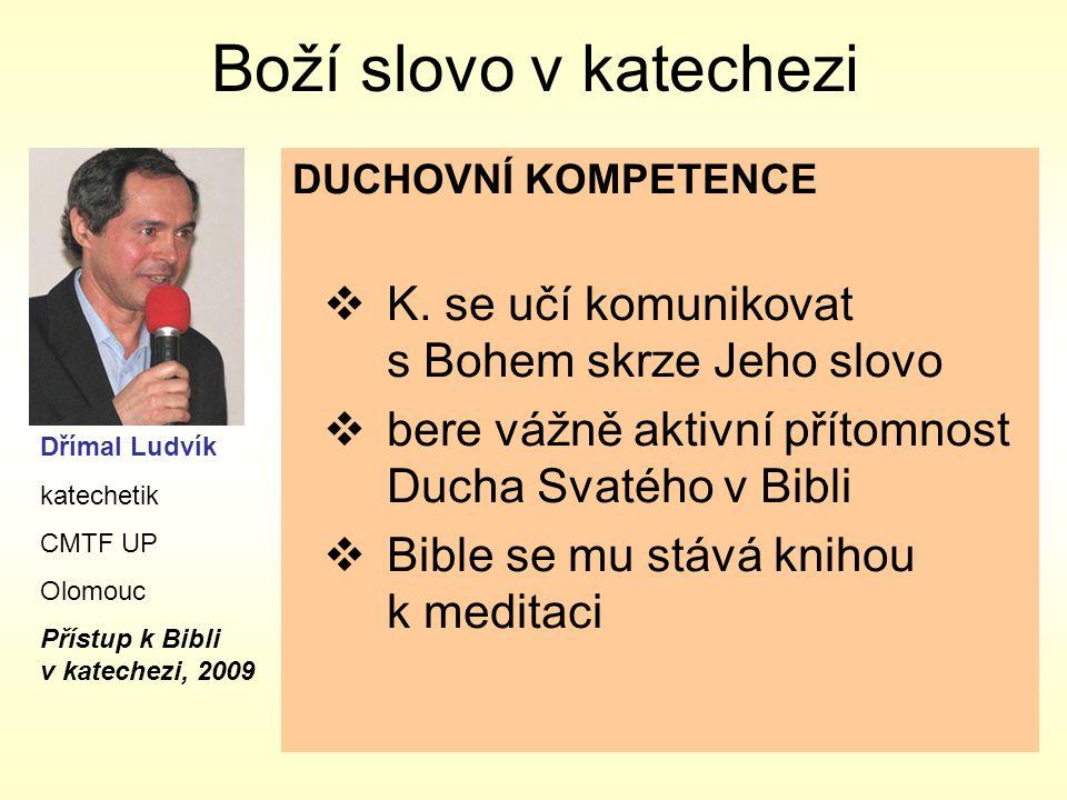 Boží slovo v katechezi DUCHOVNÍ KOMPETENCE  K.