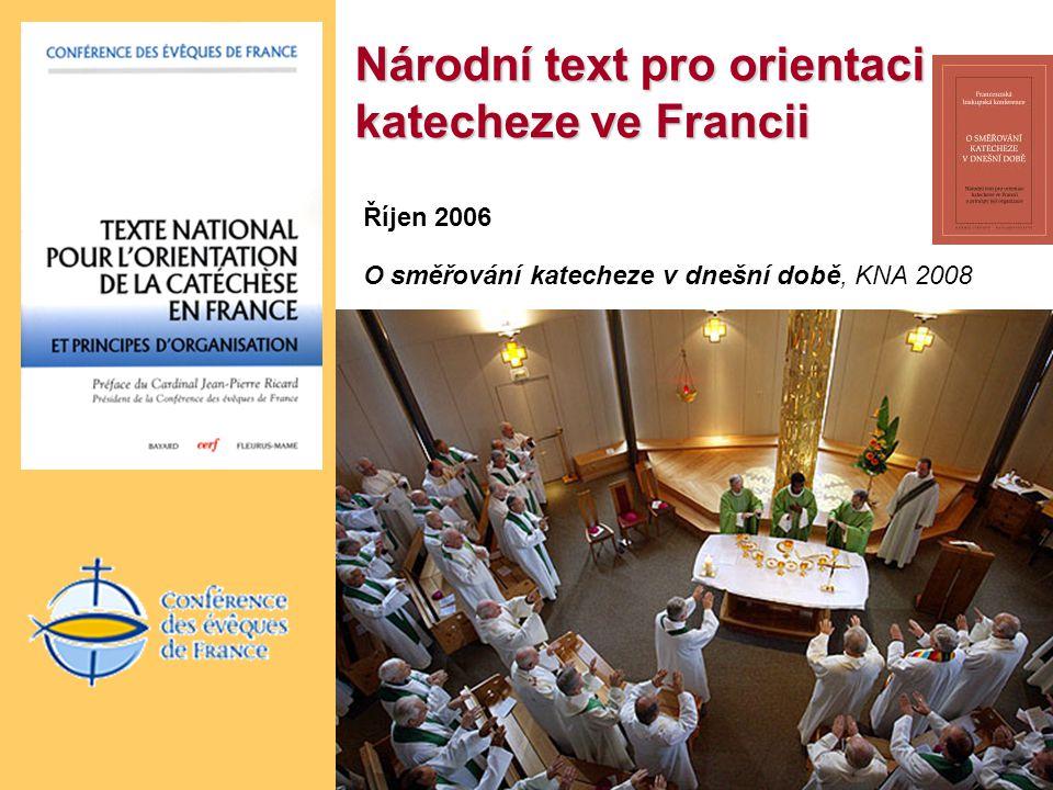 Národní text pro orientaci katecheze ve Francii Říjen 2006 O směřování katecheze v dnešní době, KNA 2008