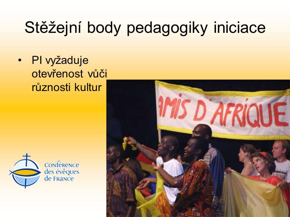 Stěžejní body pedagogiky iniciace PI vyžaduje otevřenost vůči různosti kultur