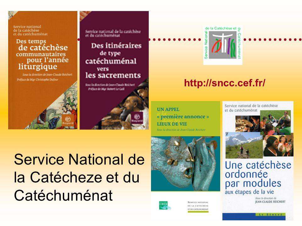 Service National de la Catécheze et du Catéchuménat http://sncc.cef.fr/