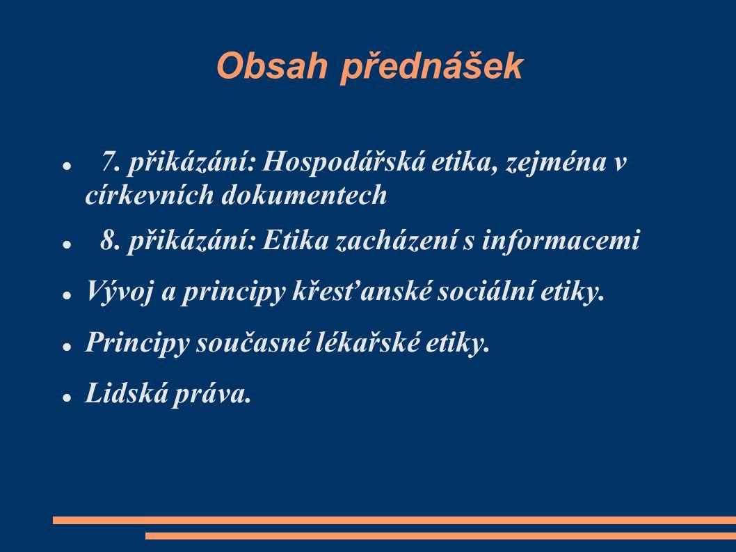 Doporučená literatura Katechismus katolické církve, Praha: Zvon, 1995.
