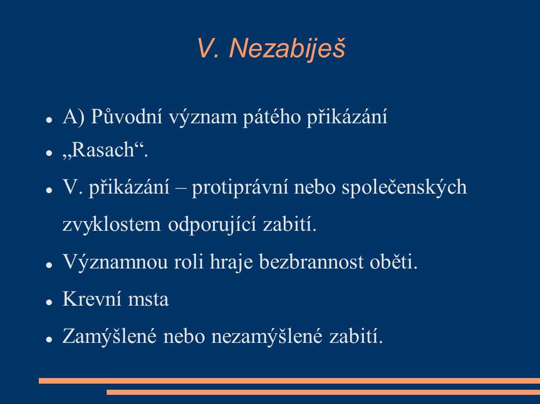 """V.Nezabiješ A) Původní význam pátého přikázání """"Rasach ."""