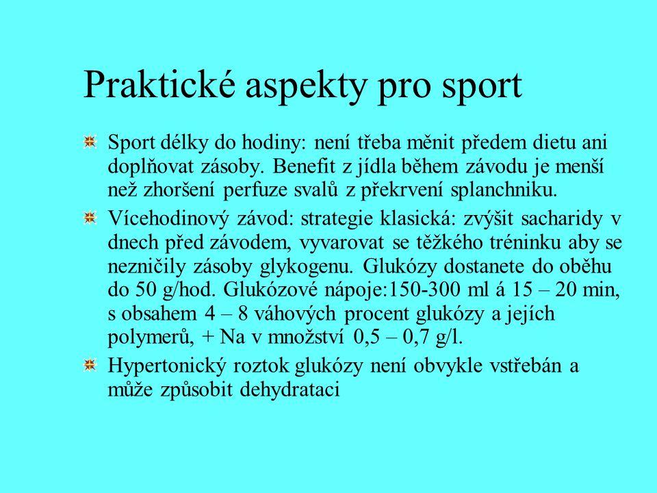 Praktické aspekty pro sport Sport délky do hodiny: není třeba měnit předem dietu ani doplňovat zásoby. Benefit z jídla během závodu je menší než zhorš